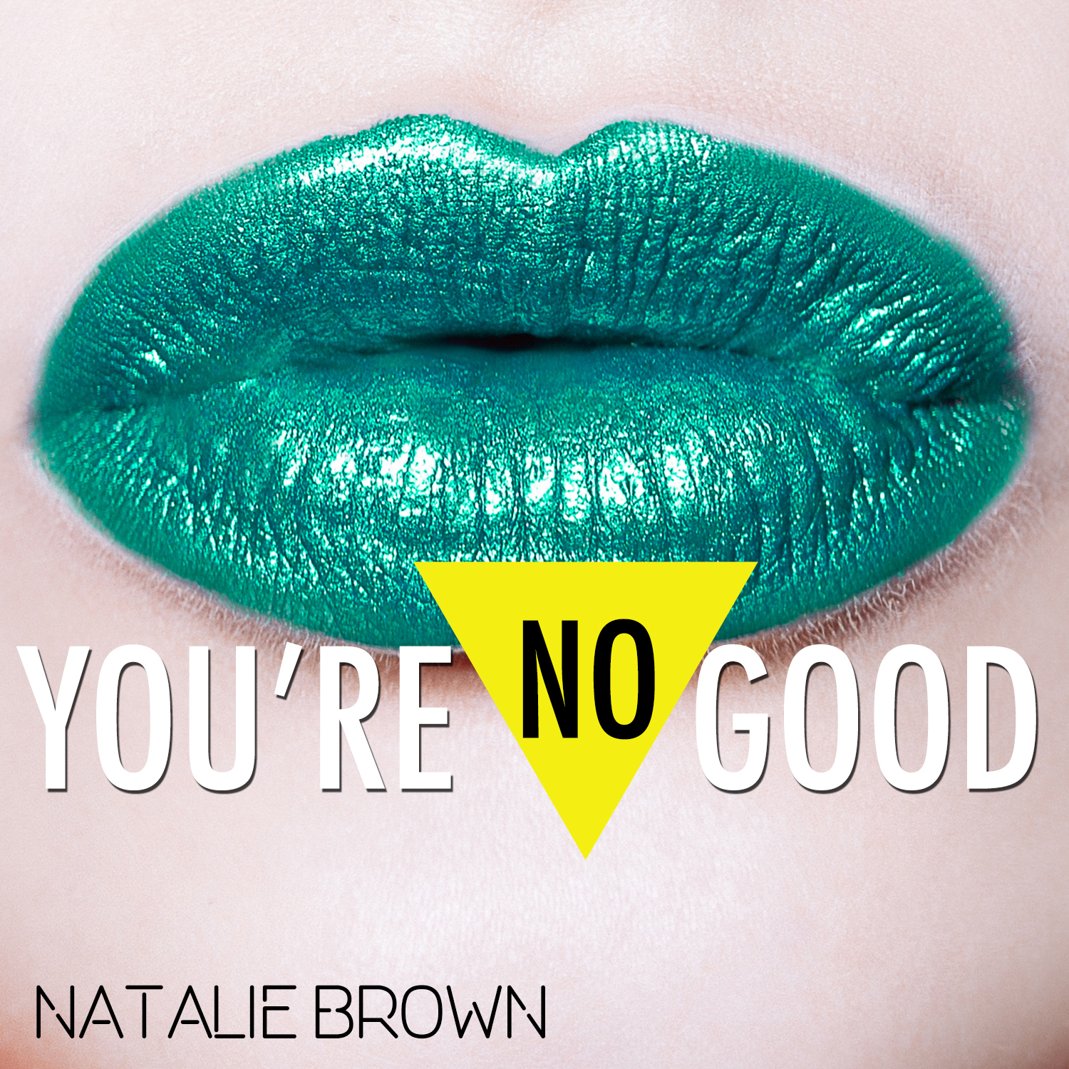 You're No Good | Natalie Brown | Single | 2017