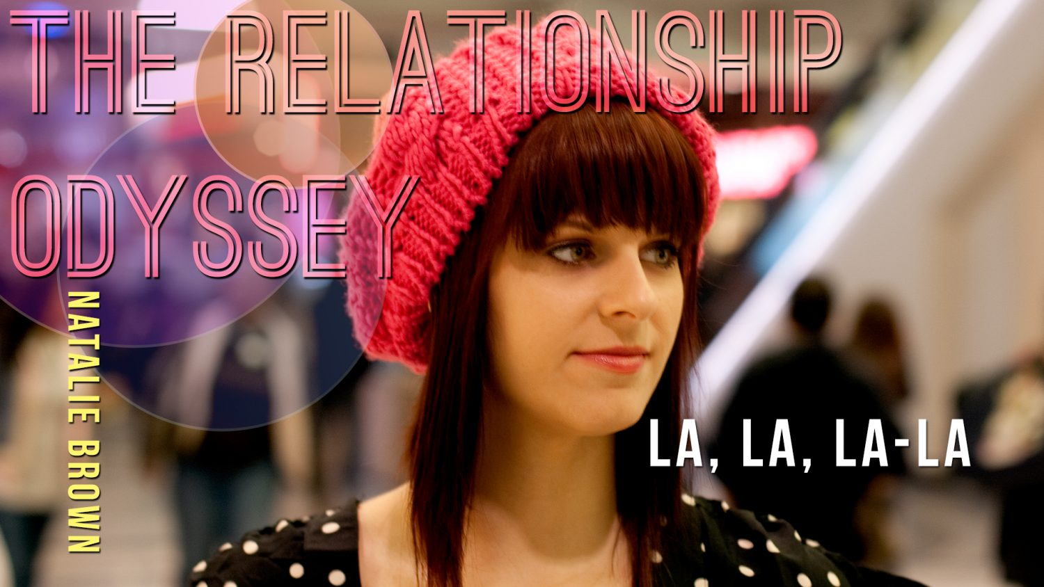 La, La, La-La | Natalie Brown | The Relationship Odyssey